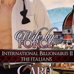 [PDF] [EPUB] Wife By Force (International Billionaires, #2) Download