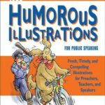 [PDF] [EPUB] 1002 Humorous Illustrations for Public Speaking: Fresh, Timely, Compelling Illustrations for Preachers, Teachers, and Speakers Download