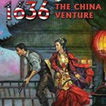 [PDF] [EPUB] 1636: The China Venture (Ring of Fire Book 27) Download