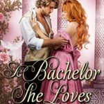 [PDF] [EPUB] A Bachelor She Loves to Hate: A Historical Regency Romance Book Download