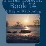 [PDF] [EPUB] A Day of Reckoning (Final Dawn, #14) Download