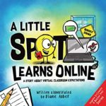 [PDF] [EPUB] A Little SPOT Learns Online: A Story About Virtual Classroom Expectations Download