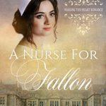 [PDF] [EPUB] A Nurse for Fallon (Nursing the Heart Romance Book 11) Download