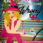 [PDF] [EPUB] A Pink Potion Gone Wrong (A Witch's Cove Mystery, #2) Download