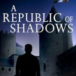 [PDF] [EPUB] A Republic of Shadows (Parker Chase #4) Download