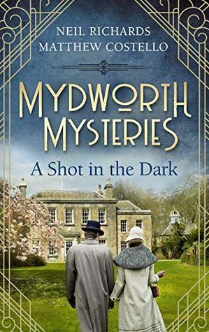 [PDF] [EPUB] A Shot in the Dark (Mydworth Mysteries  #1) Download by Neil Richards