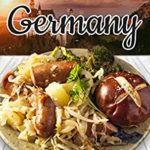 [PDF] [EPUB] A Taste of Germany: Traditional German Cooking Made Easy with Authentic German Recipes (Best Recipes from Around the World Book 7) Download