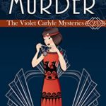 [PDF] [EPUB] A Treasured Little Murder: A Violet Carlyle Cozy Historical Mystery (The Violet Carlyle Mysteries Book 23) Download