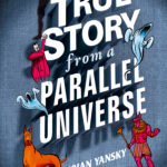 [PDF] [EPUB] A True Story from a Parallel Universe (The Poe Detective Agency #1) Download