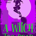 [PDF] [EPUB] A Witch Too Dead (Crystal Springs #4) Download