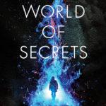 [PDF] [EPUB] A World of Secrets (The Firewall Trilogy, #2) Download