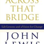 [PDF] [EPUB] Across That Bridge: Life Lessons and a Vision for Change Download
