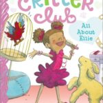 [PDF] [EPUB] All About Ellie (The Critter Club, #2) Download