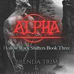 [PDF] [EPUB] Alpha: Hollow Rock Shifters Book 3 (Volume 3) Download