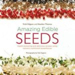 [PDF] [EPUB] Amazing Edible Seeds: Health-boosting and delicious recipes using nature's nutritional powerhouse Download