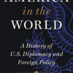 [PDF] [EPUB] America in the World: A History of U.S. Diplomacy and Foreign Policy Download