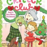 [PDF] [EPUB] Amy's Very Merry Christmas (The Critter Club, #9) Download