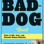 [PDF] [EPUB] Another Bad-Dog Book: Tales of Life, Love, and Neurotic Human Behavior Download