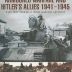 [PDF] [EPUB] Armoured Warfare and Hitler's Allies 1941-1945: Rare Photographs from Wartime Archives Download