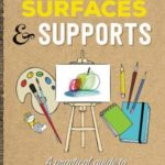 [PDF] [EPUB] Artist Toolbox: Surfaces and Supports: A practical guide to drawing and painting surfaces — from canvas and paper to textiles and woods Download