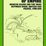 [PDF] [EPUB] Bankruptcy of Empire: Mexican Silver and the Wars between Spain, Britain, and France, 1760-1810 Download
