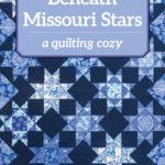 [PDF] [EPUB] Beneath Missouri Stars: A Quilting Cozy Download