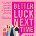[PDF] [EPUB] Better Luck Next Time by Kate Hilton Download