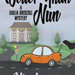 [PDF] [EPUB] Better Than Nun (Giulia Driscoll Mystery) Download