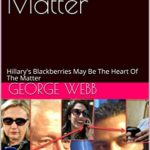 [PDF] [EPUB] Blackberries Matter: Hillary's Blackberries May Be The Heart Of The Matter Download