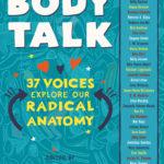 [PDF] [EPUB] Body Talk: 37 Voices Explore Our Radical Anatomy Download