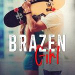 [PDF] [EPUB] Brazen Girl (Brazen, #3) Download
