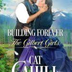 [PDF] [EPUB] Building Forever (The Gilbert Girls, #1) Download