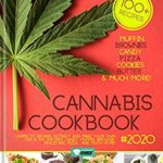 [PDF] [EPUB] Cannabis Cookbook 2020: Learn to Decarb, Extract and Make Your Own CBD and THC infused Candy, Muffin, Brownie, Space cake, Pizza and much more! (Cannalovers 1) Download