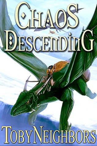[PDF] [EPUB] Chaos Descending (Five Kingdoms, #8) Download by Toby Neighbors