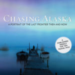 [PDF] [EPUB] Chasing Alaska: A Portrait of the Last Frontier Then and Now Download