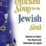 [PDF] [EPUB] Chicken Soup for the Jewish Soul: 101 Stories to Open the Heart and Rekindle the Spirit Download