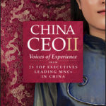 [PDF] [EPUB] China CEO II: Voices of Experience from 25 Top Executives Leading Mncs in China Download
