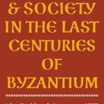 [PDF] [EPUB] Church and Society in The Last Centuries of Byzantium Download