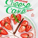 [PDF] [EPUB] Comforting Cheesecake Recipes: Enjoy Creamy Cheesecakes at Home in No Time! Download