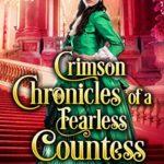 [PDF] [EPUB] Crimson Chronicles of a Fearless Countess: A Historical Regency Romance Novel (A Vixen in London Book 2) Download
