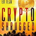 [PDF] [EPUB] Crypto Shrugged (Bitpats Book 1) Download