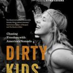 [PDF] [EPUB] Dirty Kids: Chasing Freedom with America's Nomads Download