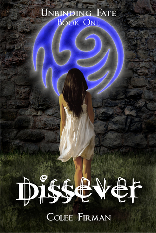 [PDF] [EPUB] Dissever (Unbinding Fate, #1) Download by Colee Firman