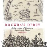 [PDF] [EPUB] Docwra's Derry: A Narration of Events in North-West Ulster 1600-1604 Download