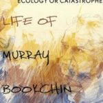 [PDF] [EPUB] Ecology or Catastrophe: The Life of Murray Bookchin Download