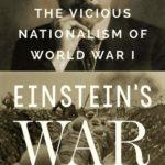 [PDF] [EPUB] Einstein's War: How Relativity Triumphed Amid the Vicious Nationalism of World War I Download