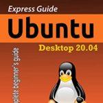 [PDF] [EPUB] Express guide ubuntu desktop 20.04 Download
