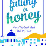 [PDF] [EPUB] Falling in Honey: How a Tiny Greek Island Stole My Heart Download