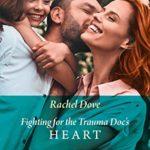 [PDF] [EPUB] Fighting For The Trauma Doc's Heart Download