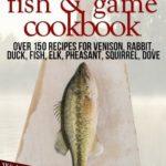 [PDF] [EPUB] Fish and Game Cookbook by Bonnie Scott Download